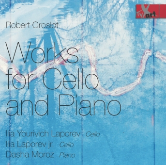 Robert Groslot: Works for Cello and Piano